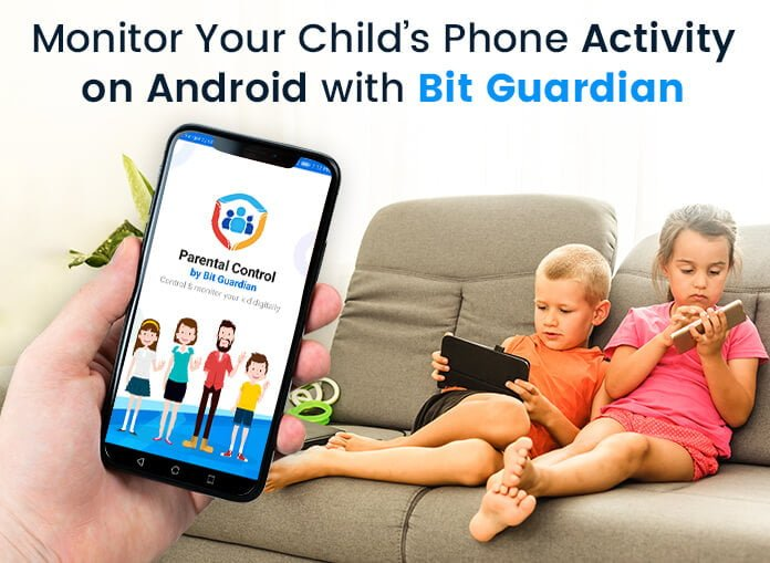 Monitor your childs phone activity on android with Bit Guardian